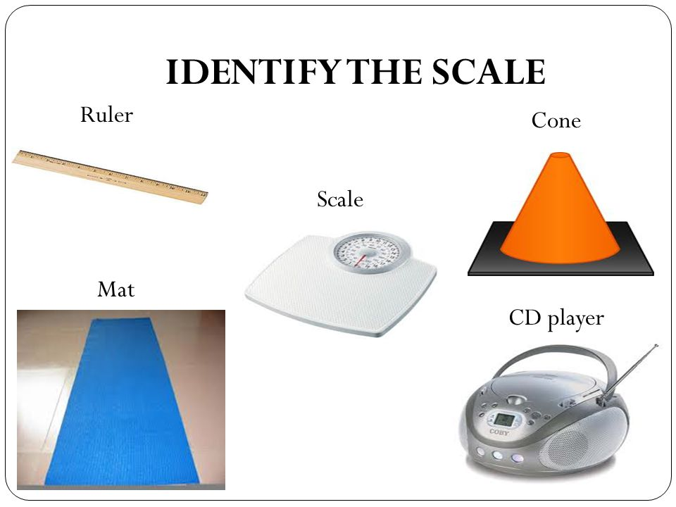 IDENTIFY THE SCALE Ruler Cone Scale Mat CD player