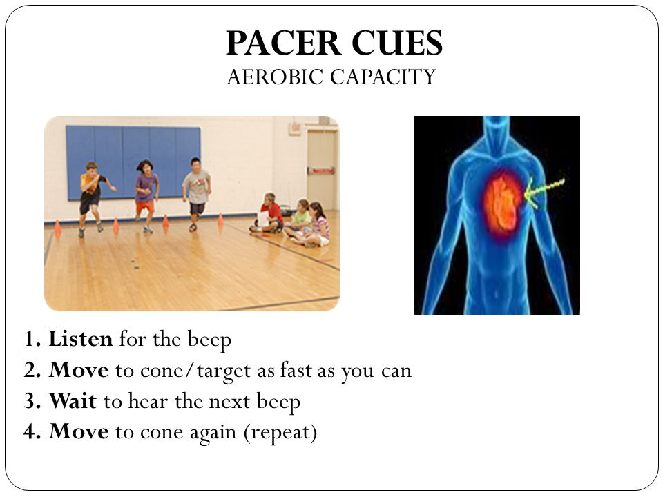 PACER CUES AEROBIC CAPACITY Listen for the beep
