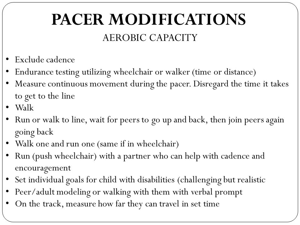PACER MODIFICATIONS AEROBIC CAPACITY Exclude cadence