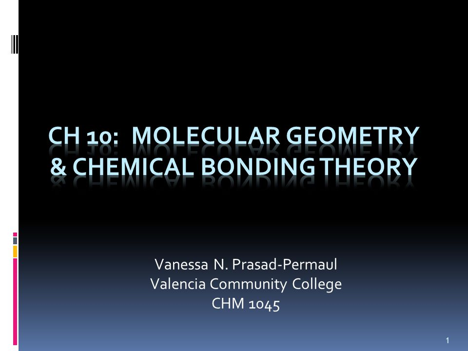 CH 10: Molecular Geometry & chemical bonding theory