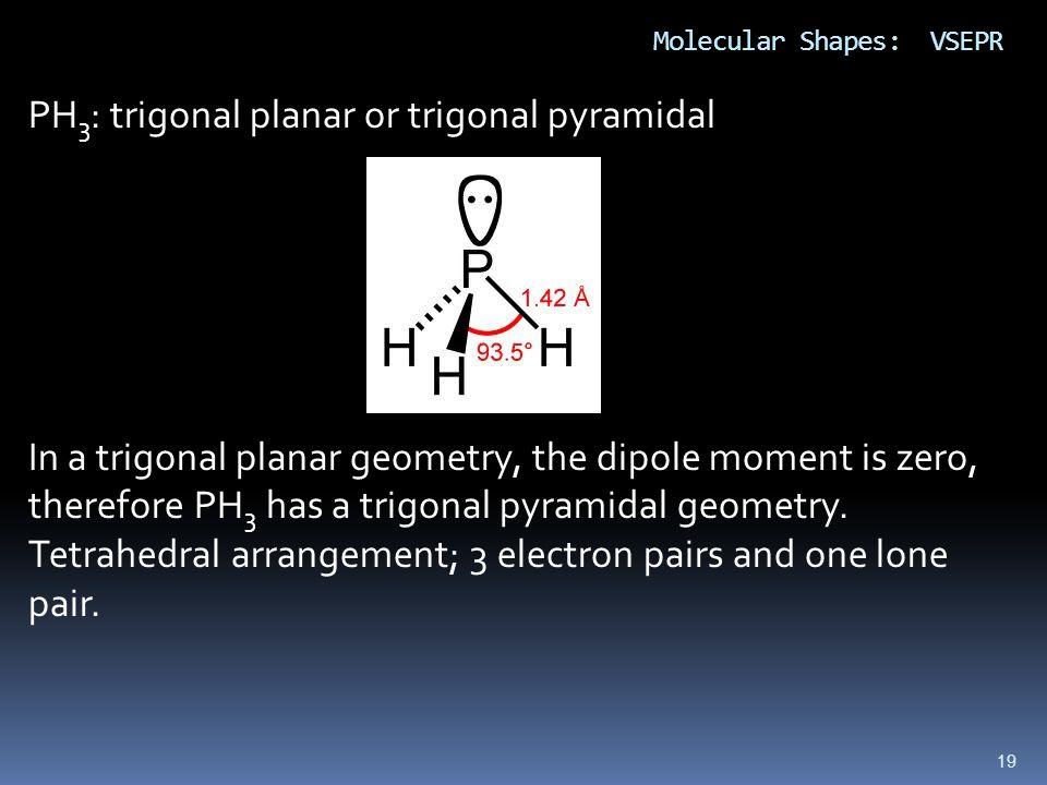 PH3: trigonal planar or trigonal pyramidal