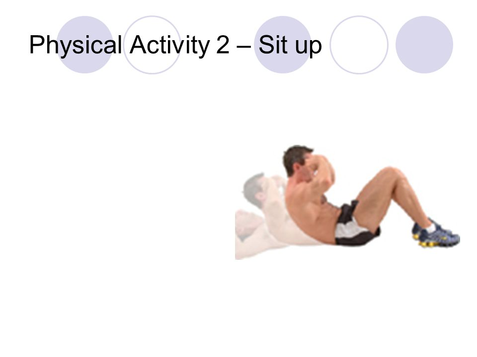 Physical Activity 2 – Sit up