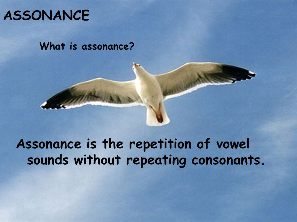 ASSONANCE What is assonance.