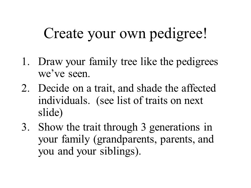 Create your own pedigree!
