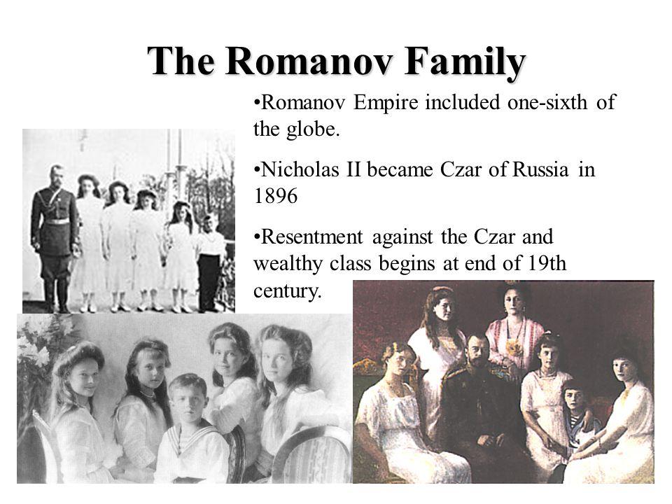 The Romanov Family Romanov Empire included one-sixth of the globe.