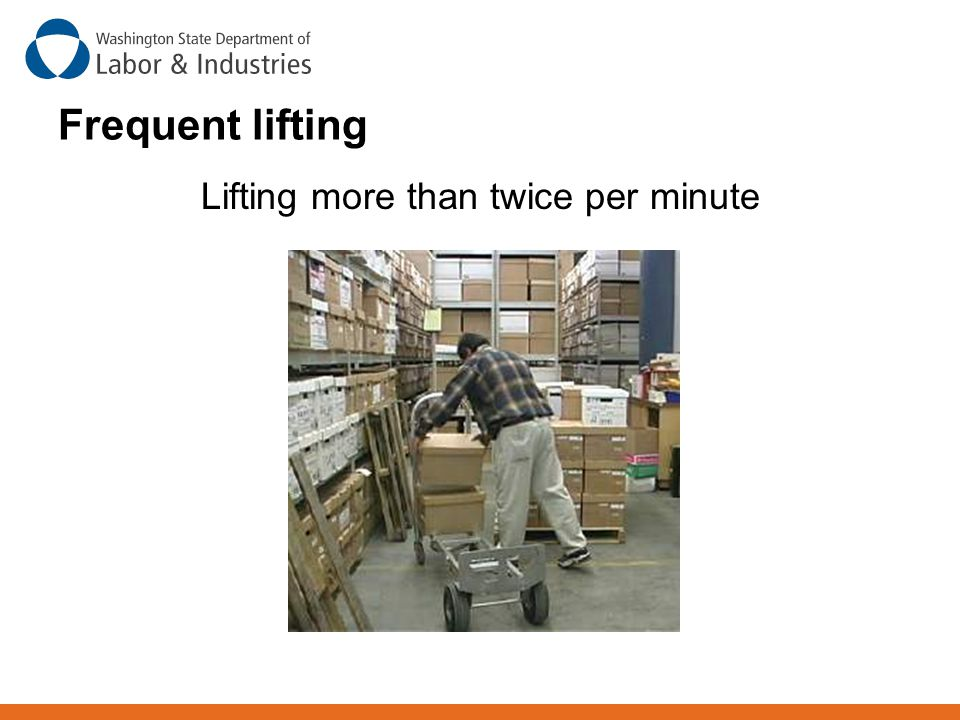 Lifting more than twice per minute