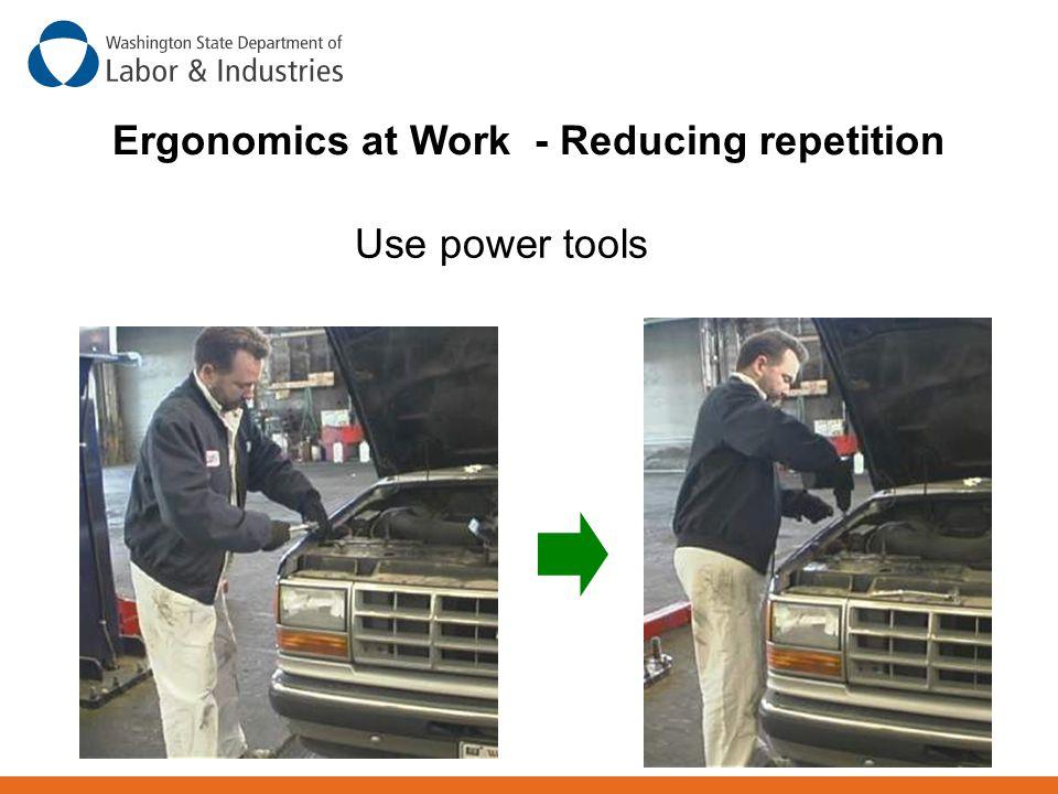 Ergonomics at Work - Reducing repetition