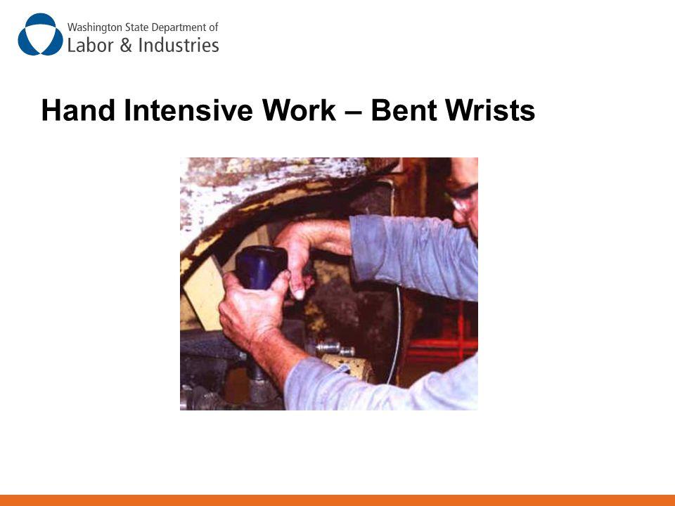 Hand Intensive Work – Bent Wrists