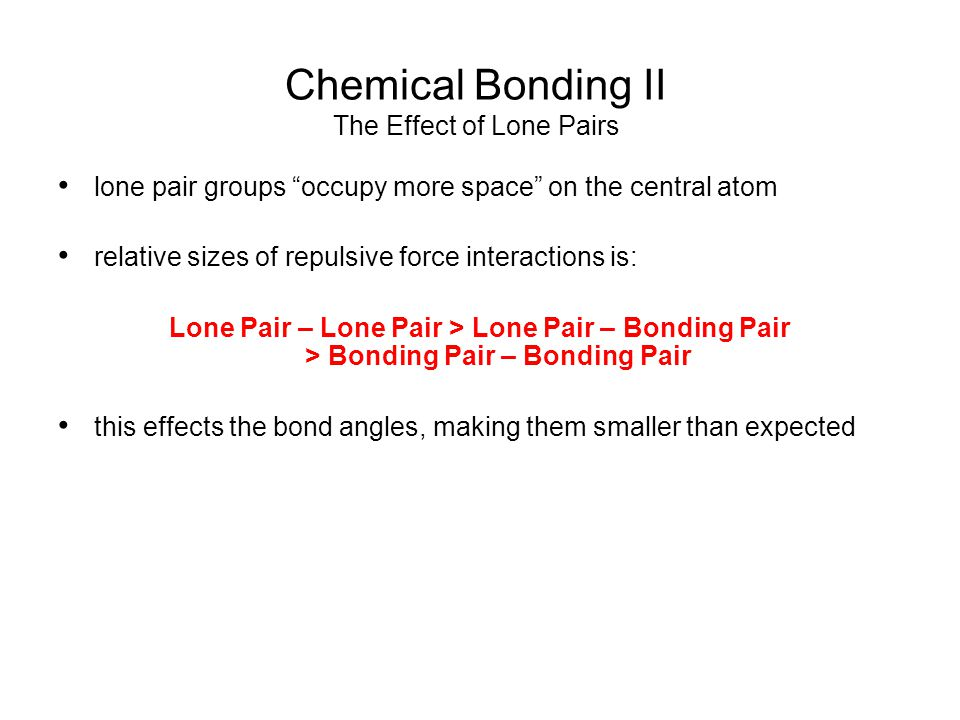 Chemical Bonding II The Effect of Lone Pairs
