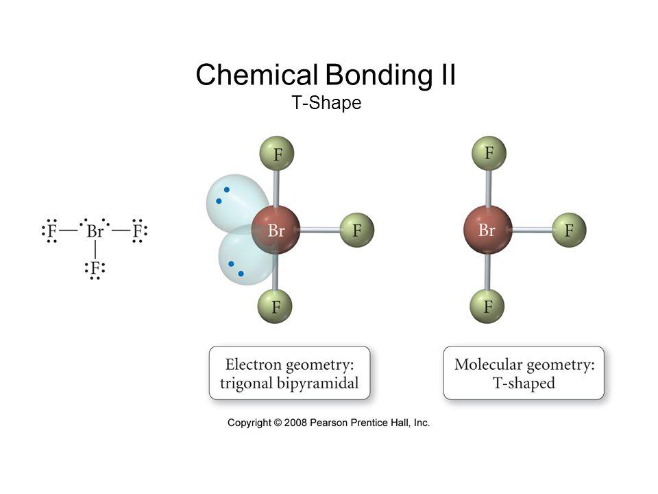 Chemical Bonding II T-Shape