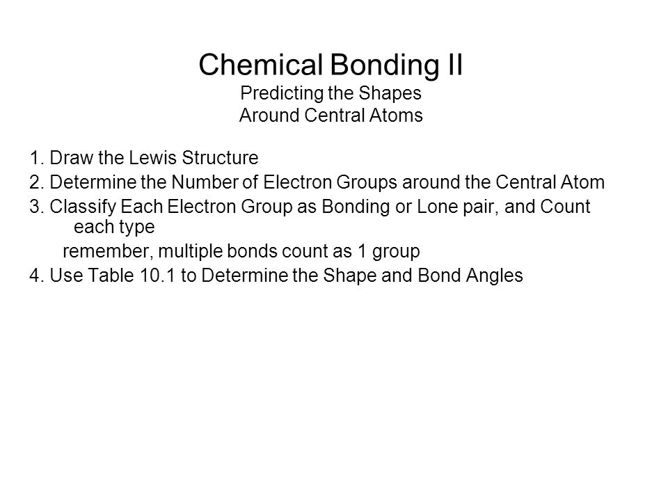 Chemical Bonding II Predicting the Shapes Around Central Atoms