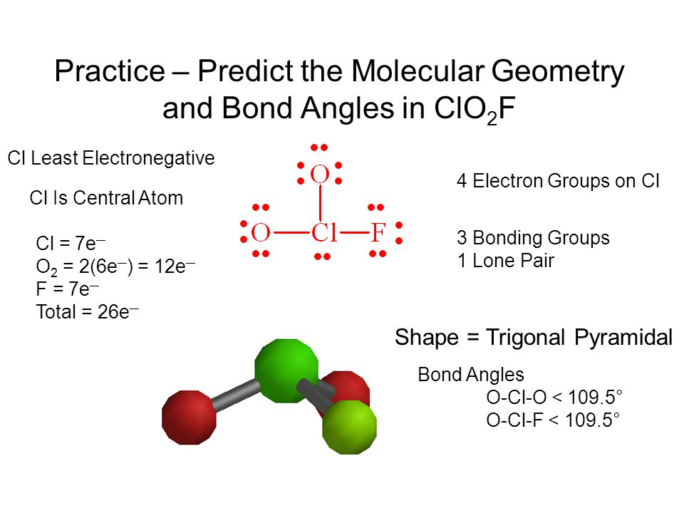 Practice – Predict the Molecular Geometry and Bond Angles in ClO2F