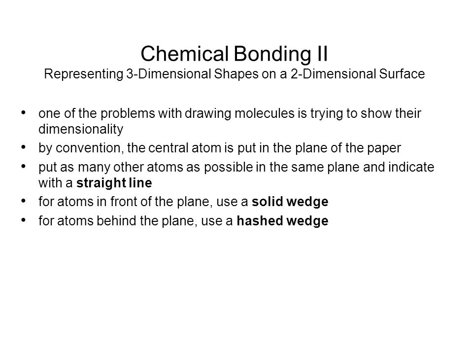 Chemical Bonding II Representing 3-Dimensional Shapes on a 2-Dimensional Surface
