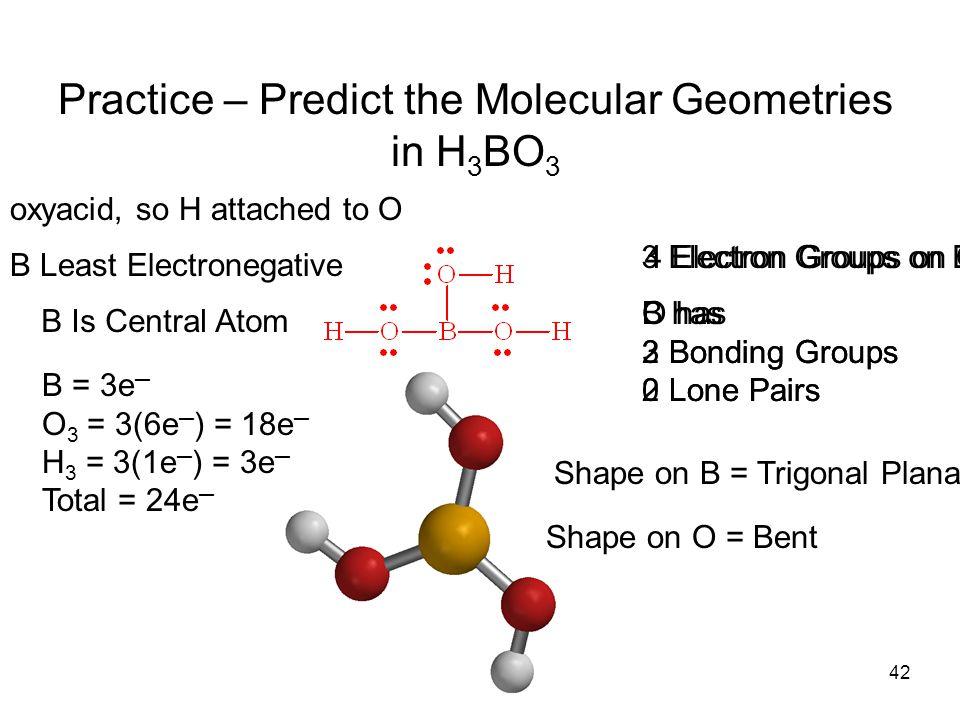 Practice – Predict the Molecular Geometries in H3BO3