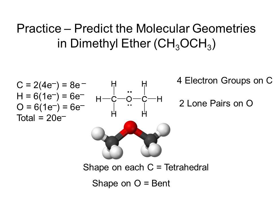 Practice – Predict the Molecular Geometries in Dimethyl Ether (CH3OCH3)