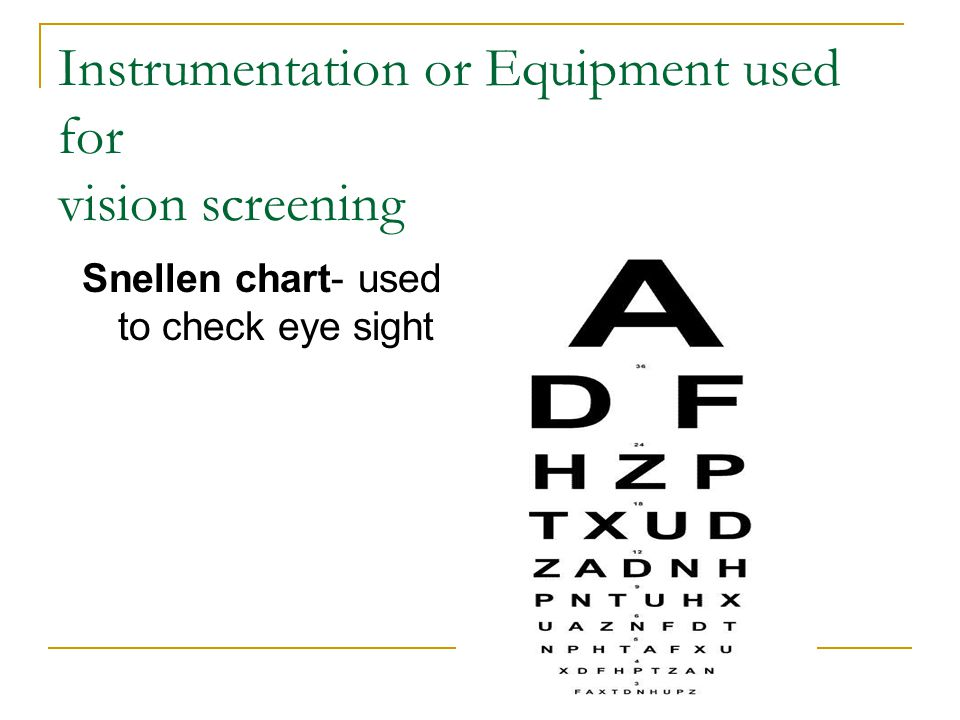 Instrumentation or Equipment used for vision screening