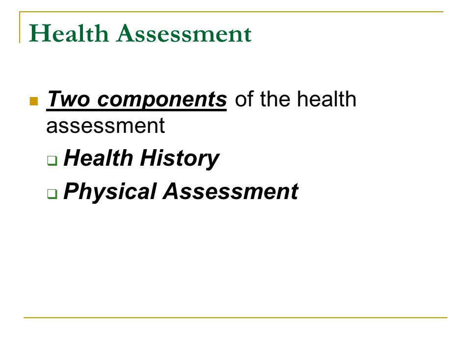 Health Assessment Health History Physical Assessment