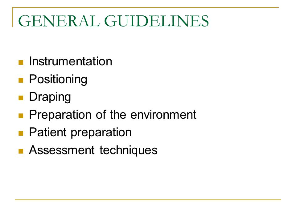 GENERAL GUIDELINES Instrumentation Positioning Draping