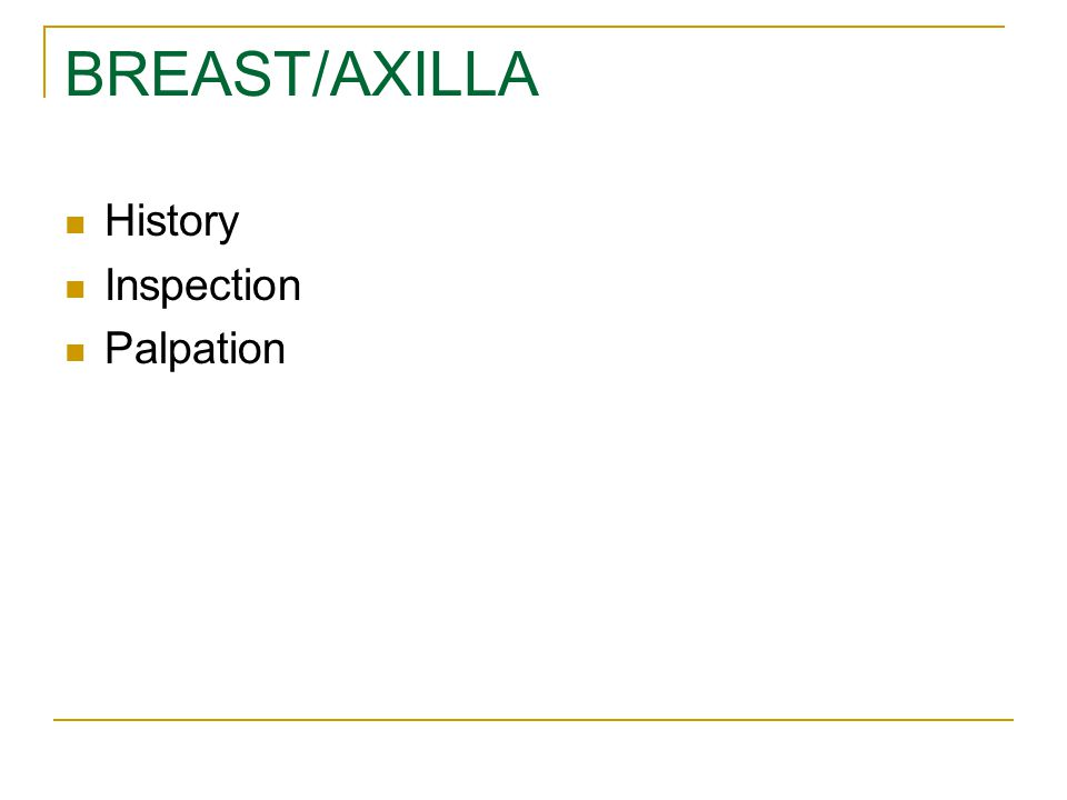BREAST/AXILLA History Inspection Palpation