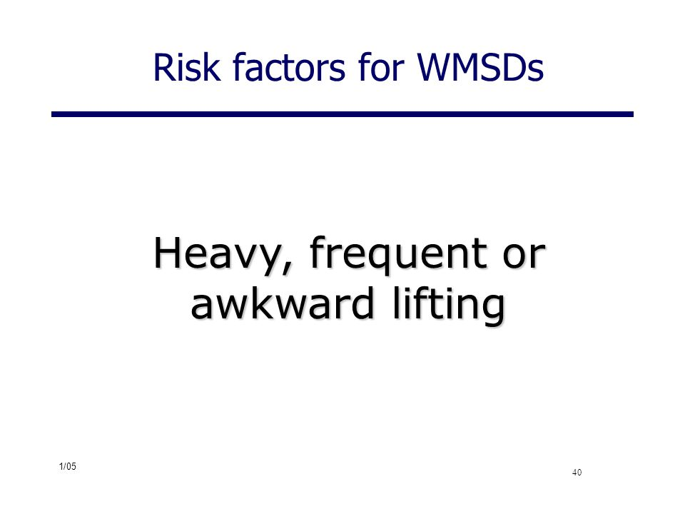 Heavy, frequent or awkward lifting
