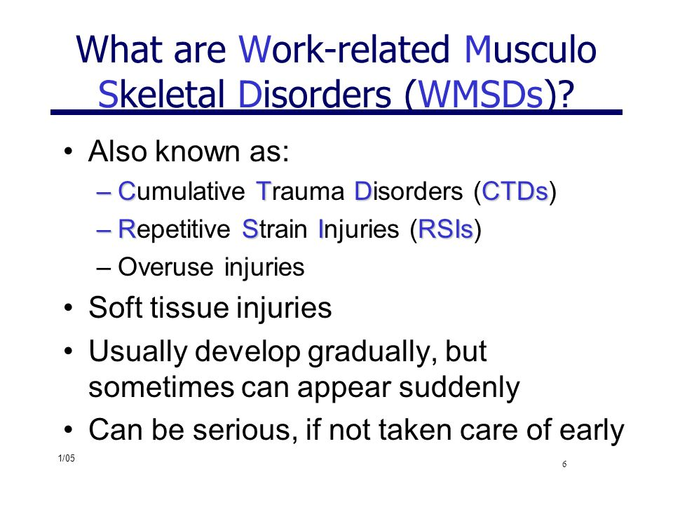 What are Work-related Musculo Skeletal Disorders (WMSDs)