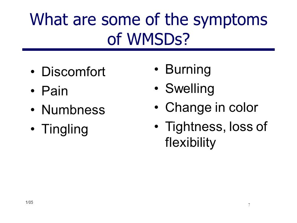 What are some of the symptoms of WMSDs