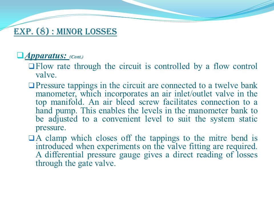 Exp. (8) : Minor Losses Apparatus: (Cont.)