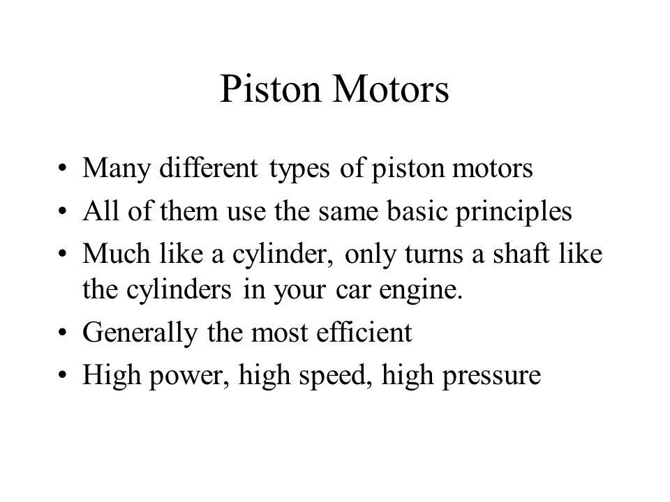 Piston Motors Many different types of piston motors