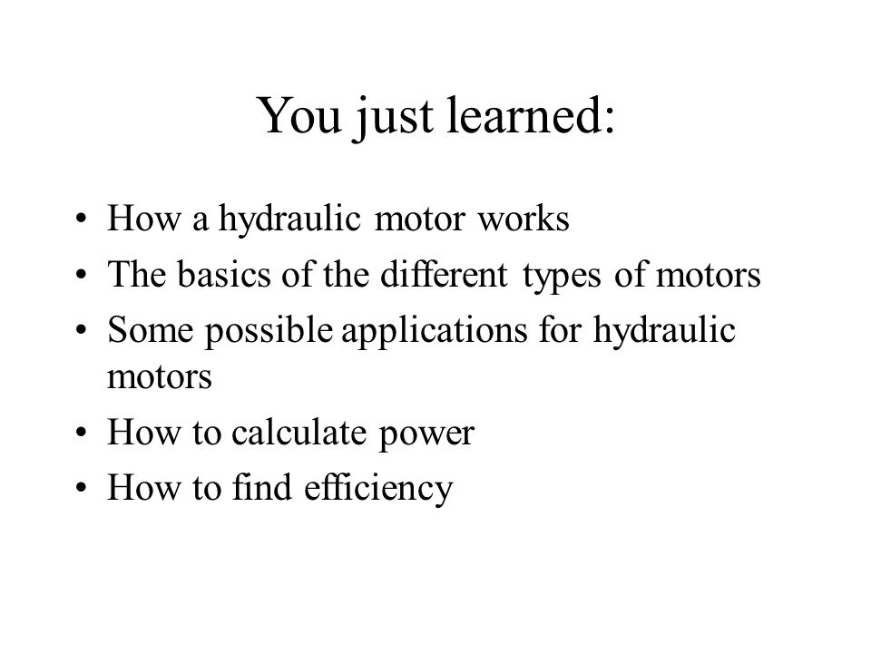 You just learned: How a hydraulic motor works