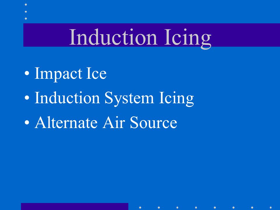 Induction Icing Impact Ice Induction System Icing Alternate Air Source