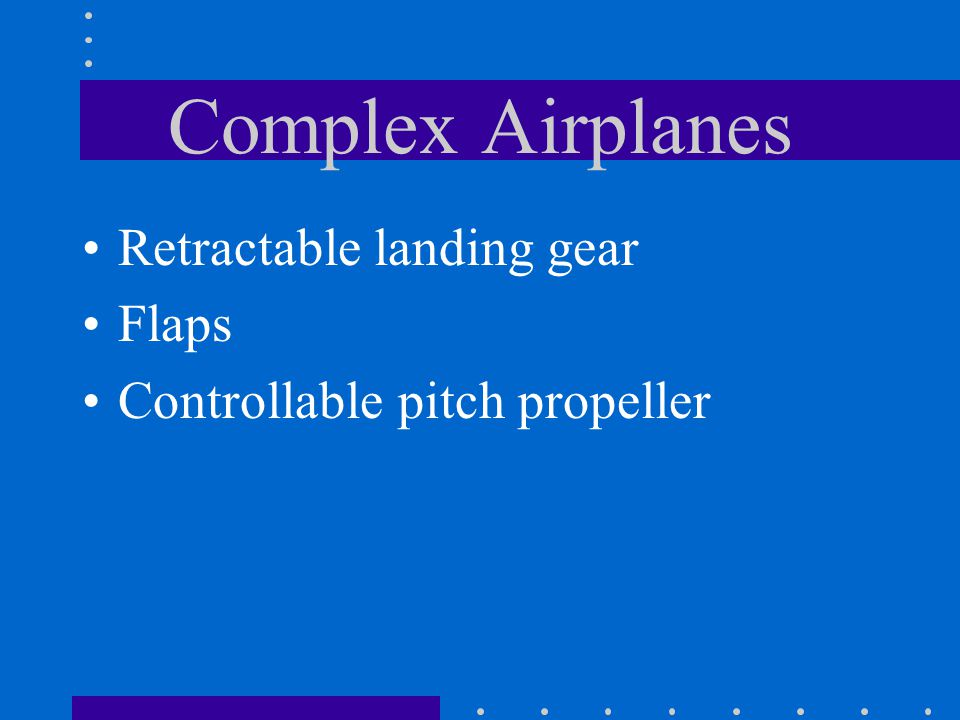Complex Airplanes Retractable landing gear Flaps