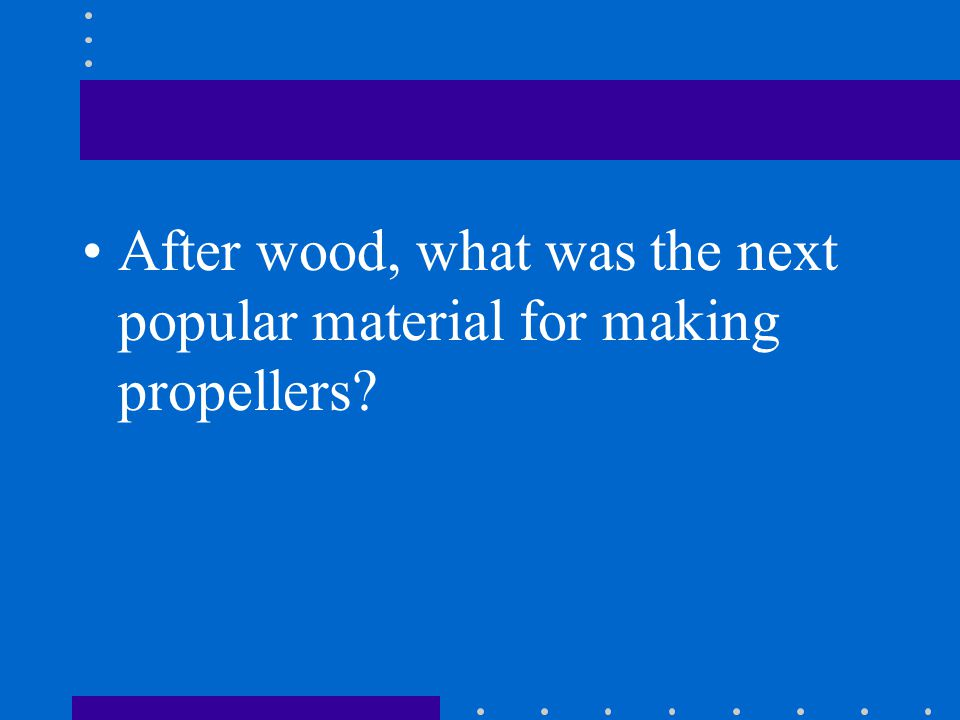 After wood, what was the next popular material for making propellers