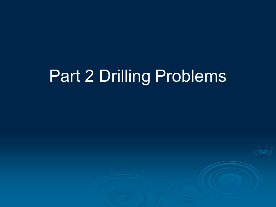 Part 2 Drilling Problems