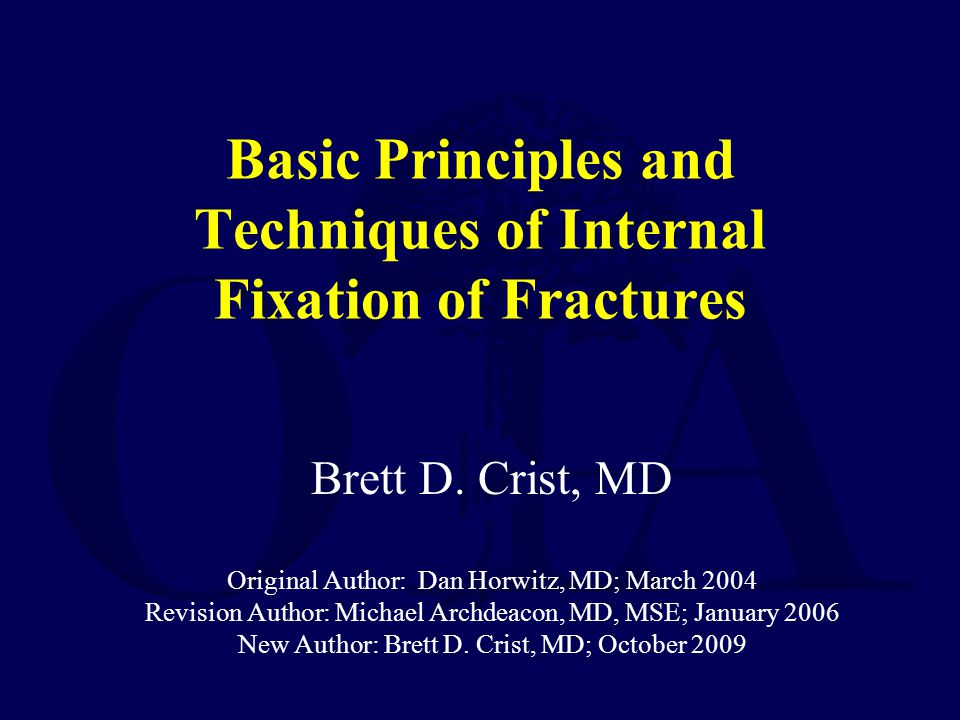 Basic Principles and Techniques of Internal Fixation of Fractures