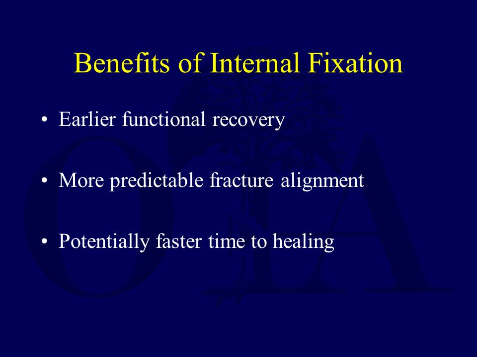 Benefits of Internal Fixation