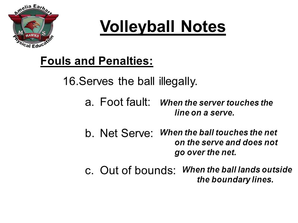 Serves the ball illegally.