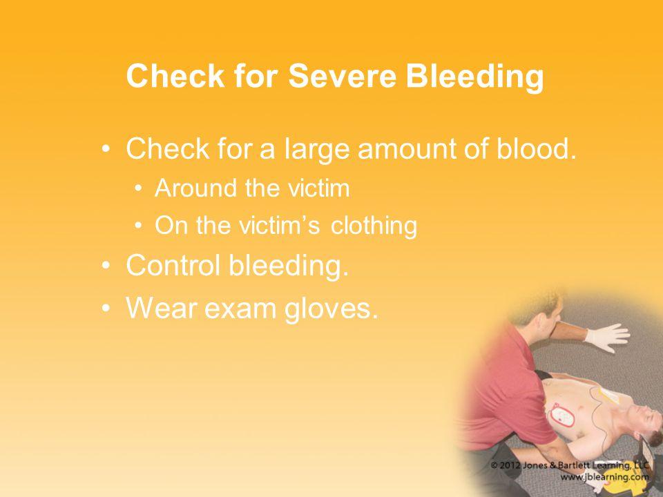 Check for Severe Bleeding