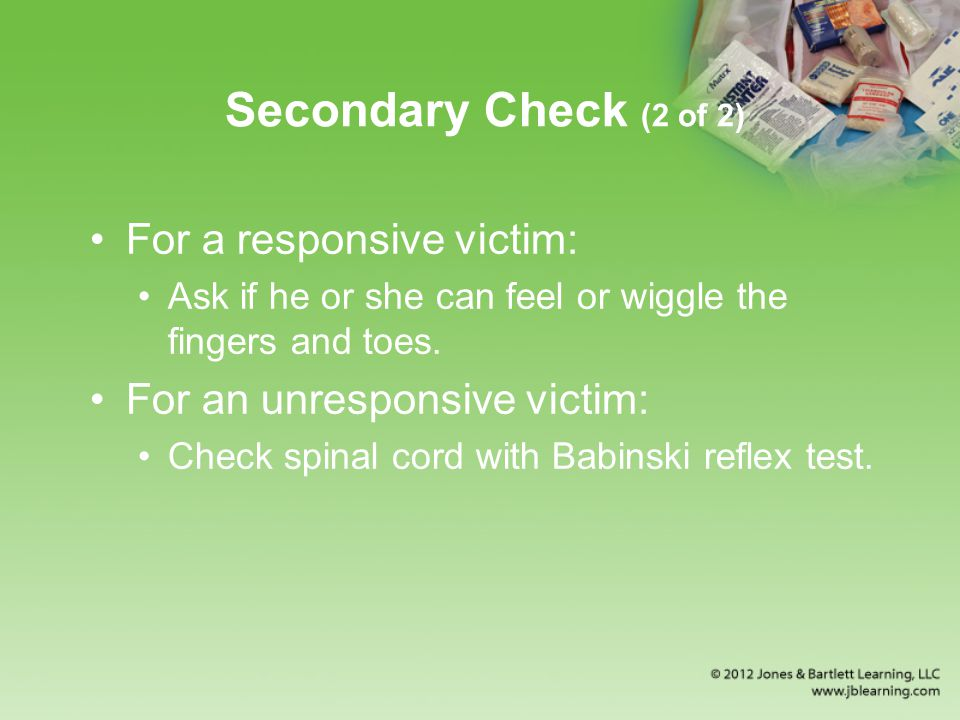 Secondary Check (2 of 2) For a responsive victim:
