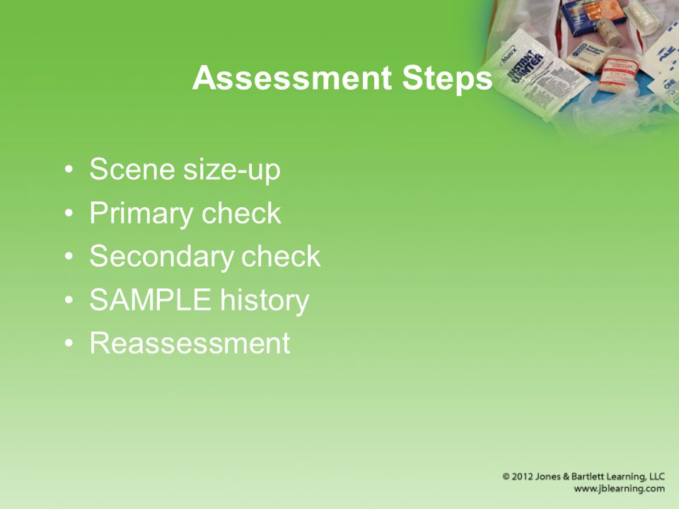 Assessment Steps Scene size-up Primary check Secondary check