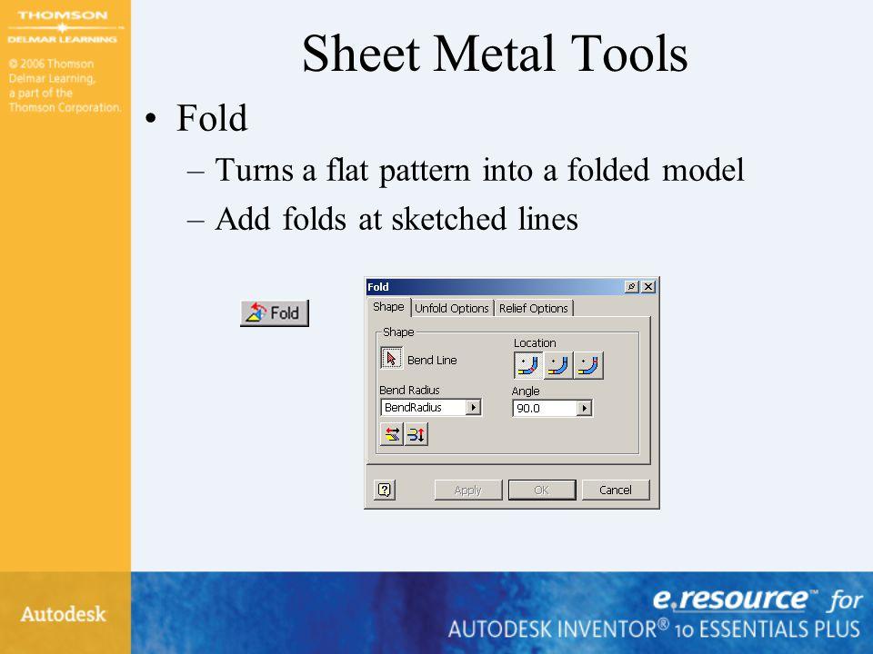 Sheet Metal Tools Fold Turns a flat pattern into a folded model