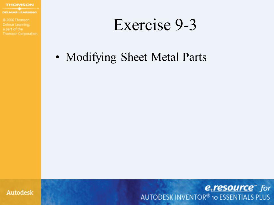 Exercise 9-3 Modifying Sheet Metal Parts