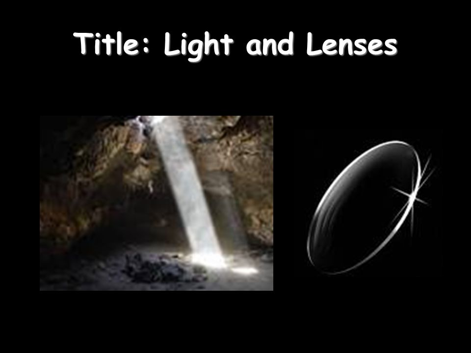Title: Light and Lenses