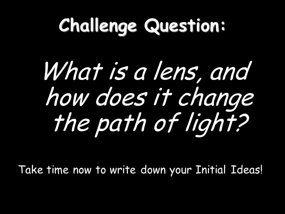 What is a lens, and how does it change the path of light