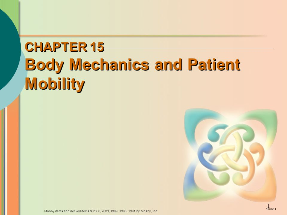 CHAPTER 15 Body Mechanics and Patient Mobility
