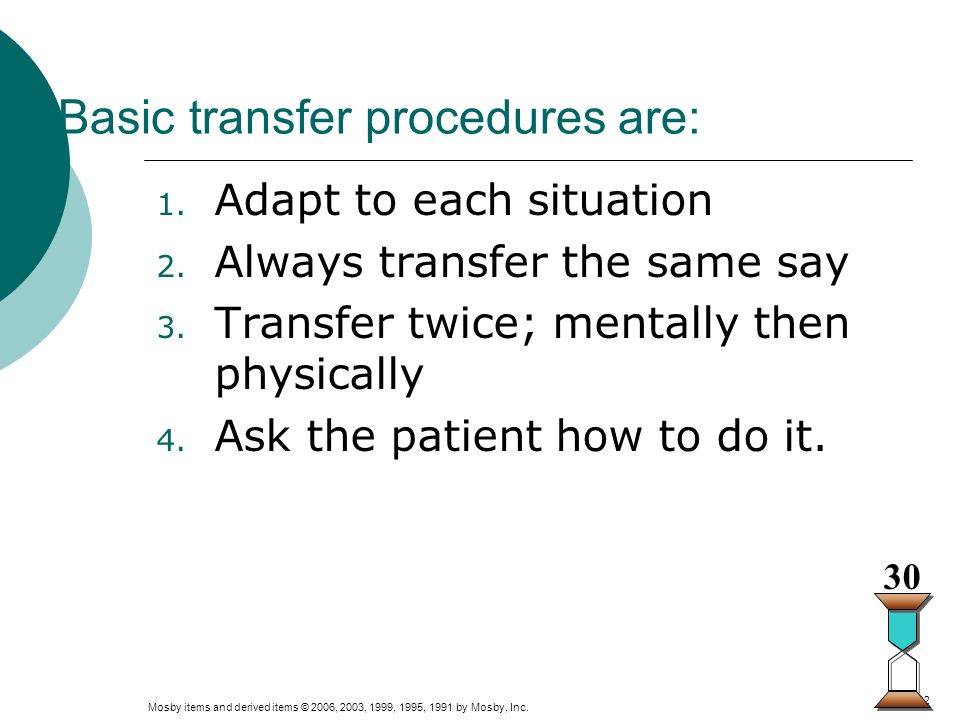Basic transfer procedures are: