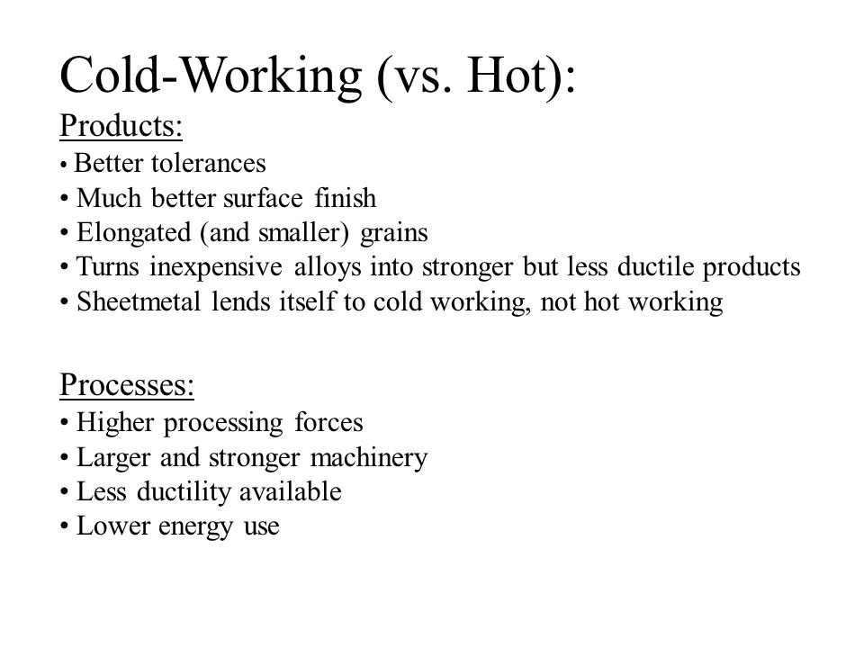 Cold-Working (vs. Hot):
