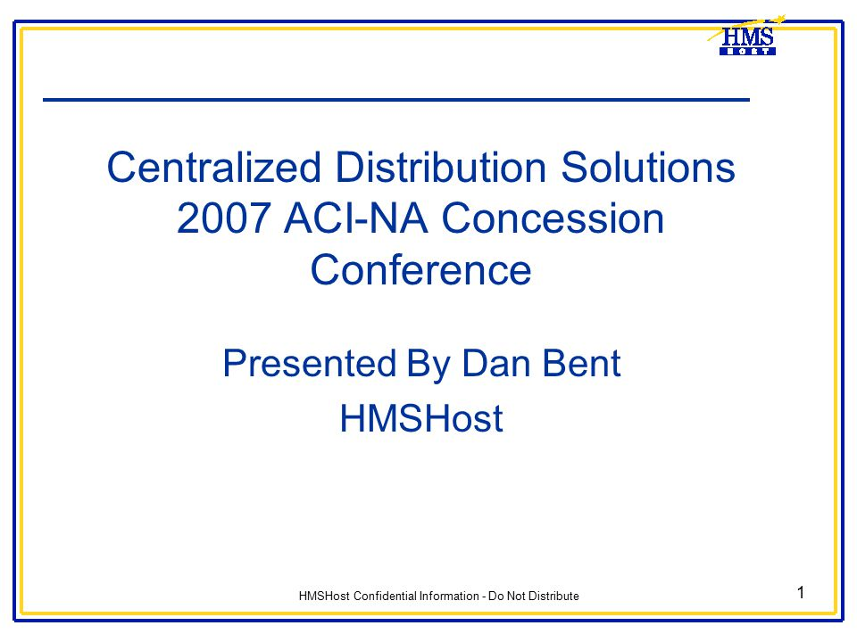 Centralized Distribution Solutions 2007 ACI-NA Concession Conference