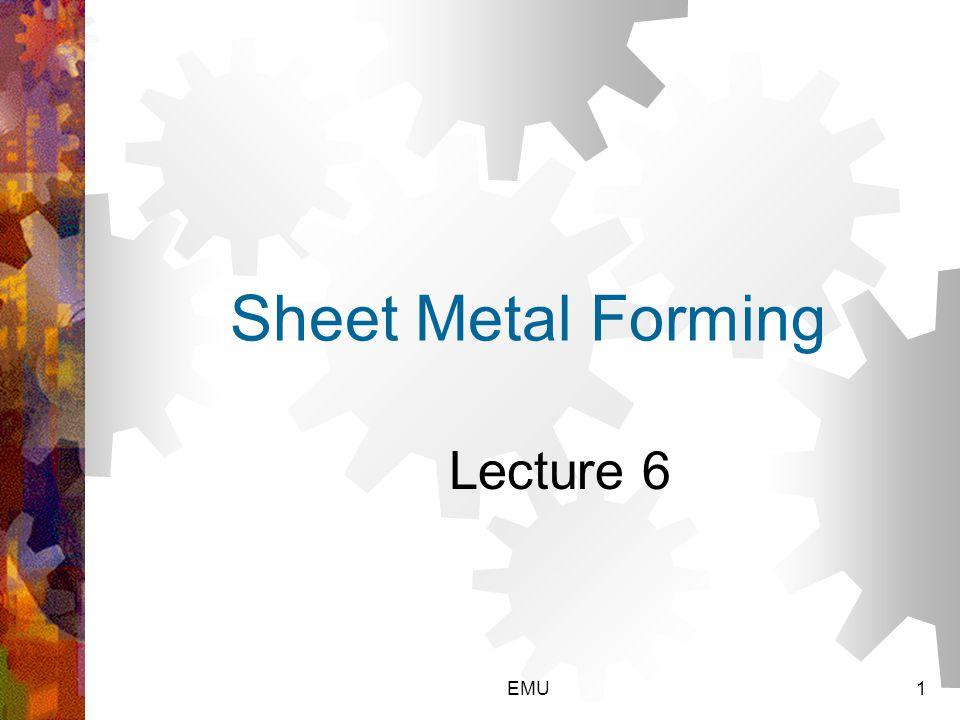 Sheet Metal Forming Lecture 6 EMU