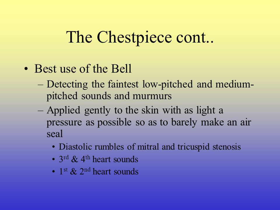The Chestpiece cont.. Best use of the Bell