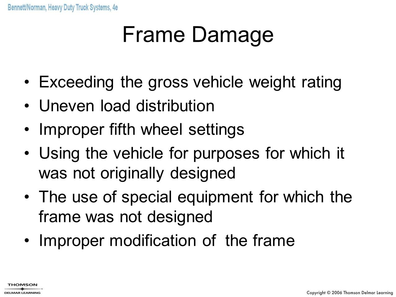 Frame Damage Exceeding the gross vehicle weight rating